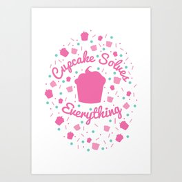 Cupcake Solves Everything Art Print