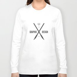Graphic Design For Life. Long Sleeve T-shirt