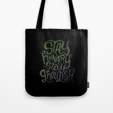 Stay Hungry, Stay Ghoulish  Tote Bag