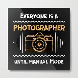 Photographer Humor Funny Photo Saying Metal Print