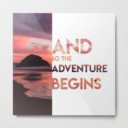 Adventure Begins Metal Print