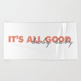 It's All Good Beach Towel