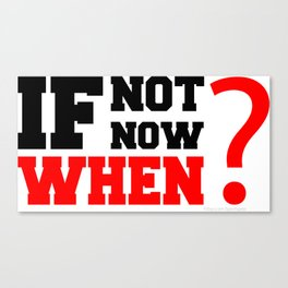 If Not Now , When? Fitness & Bodybuilding Motivation Quote Retro Style Canvas Print