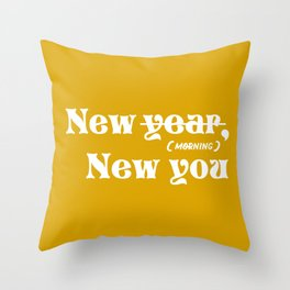 New morning, new you Throw Pillow