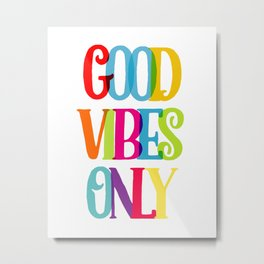 Good Vibes only colorful Metal Print