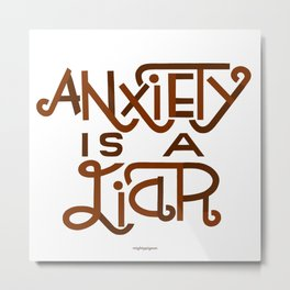 Anxiety is A Liar (maroon) Metal Print