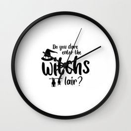 Do You Dare Enter The Witchs Lair? Halloween Quote Art  Wall Clock