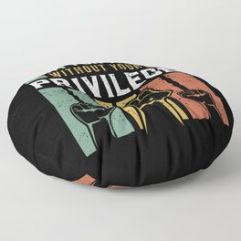 Human Rights Equality Fight For Those Without Your Privilege Floor Pillow