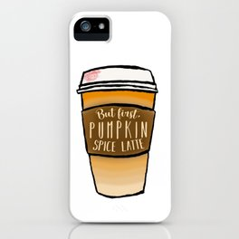 But first, pumpkin spice latte iPhone Case