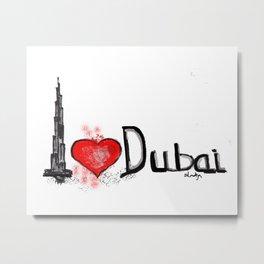 I love Dubai 1 Metal Print