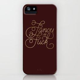 Fancy As F*ck iPhone Case