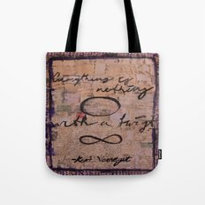Everything is nothing, with a twist.  Tote Bag
