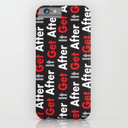 Get after it iPhone Case