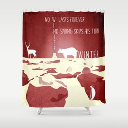 No winter lasts forever 4 Shower Curtain