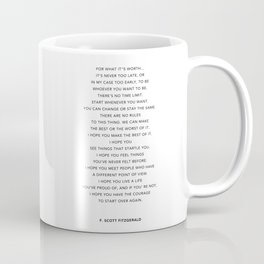 Life quote, F. Scott Fitzgerald Quote - For what it's worth Coffee Mug