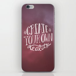 Create Your Own Reality iPhone Skin