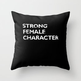 Strong Female Character Throw Pillow