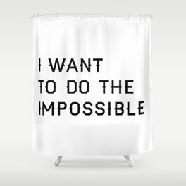 Do the Impossible Typography Print in White Shower Curtain