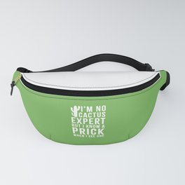 No Cactus Expert Funny Quote Fanny Pack
