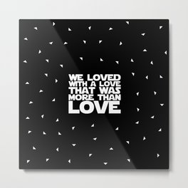 """We loved with a love... """"Edgar Allen Poe"""" Inspirational Quote Metal Print"""