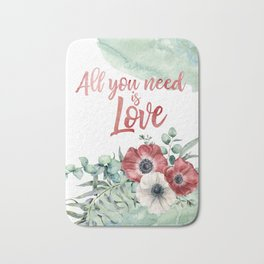 All you need is love. Watercolor floral print Bath Mat