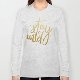 STAY WILD GOLD Long Sleeve T-shirt