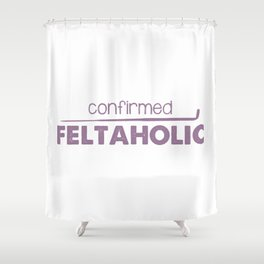 Confirmed Feltaholic - Purple Shower Curtain
