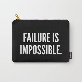 Failure is impossible Carry-All Pouch