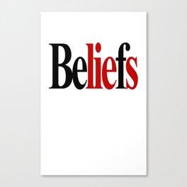BeLIEfs. Canvas Print