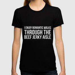 Funny I Enjoy Romantic Walks Beef Jerky Aisle  T-shirt
