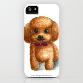 I am always there for you iPhone Case