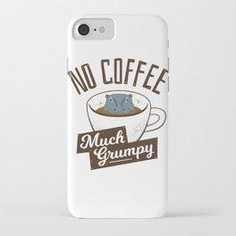 No Coffee, Much Grumpy - Hippo iPhone Case