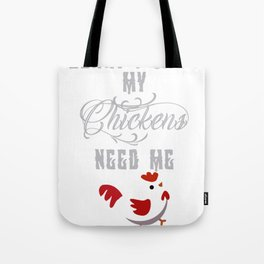 Sorry I can't my Chickens need me Tote Bag