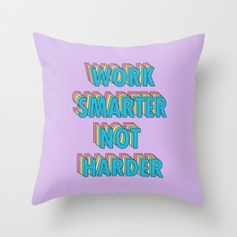 Work Smarter Not Harder - Typography Throw Pillow