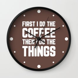 Do The Coffee Funny Quote Wall Clock
