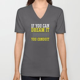 If you can dream it, you conduit Unisex V-Neck
