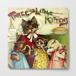 Three Little Kittens - Raphael Tuck 1895 Metal Print