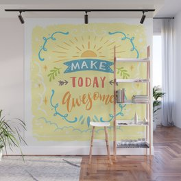 Make Today Awesome Wall Mural