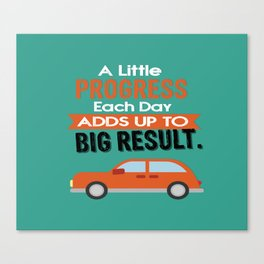 A Little Progress Each Day Adds Up To Big Result Inspirational Motivational Quote Design Canvas Print