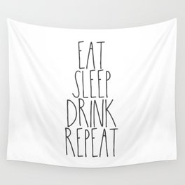 Eat, Sleep, Drink, Repeat Wall Tapestry