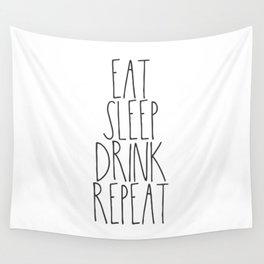 Eat, Sleep, Drink, Repeat Wall Tapestry
