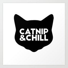 Catnip&Chill Art Print