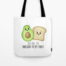 You Are The Avocado To My Toast Tote Bag