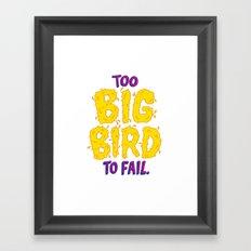 TOO BIG BIRD TO FAIL Framed Art Print