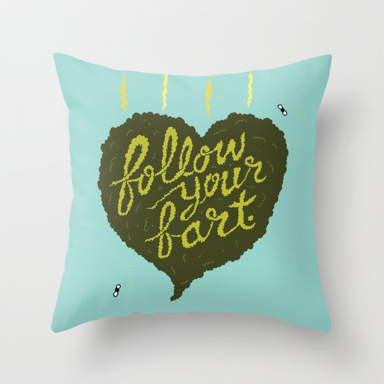 Follow Your Fart Throw Pillow