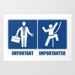 Work Is Important, Climbing Is Importanter Art Print