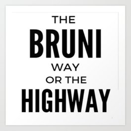 The Bruni Way or The Highway Art Print