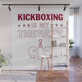 Kickboxing is my therapy Wall Mural