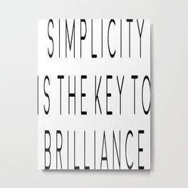 Simplicity is the key to brilliance, Home Decor, Bedroom Decor, Bathroom Decor Metal Print