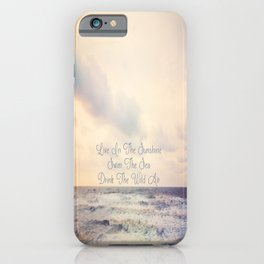 Live In The Sunshine iPhone Case